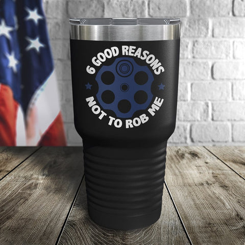6 Good Reasons Color Printed Tumbler