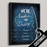 We're Hooked On Daddy Personalized Premium Canvas