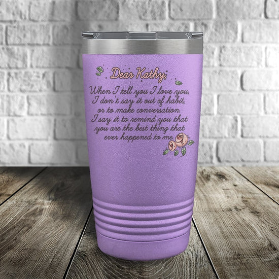 When I Tell You I Love You Personalized Color Printed Tumbler