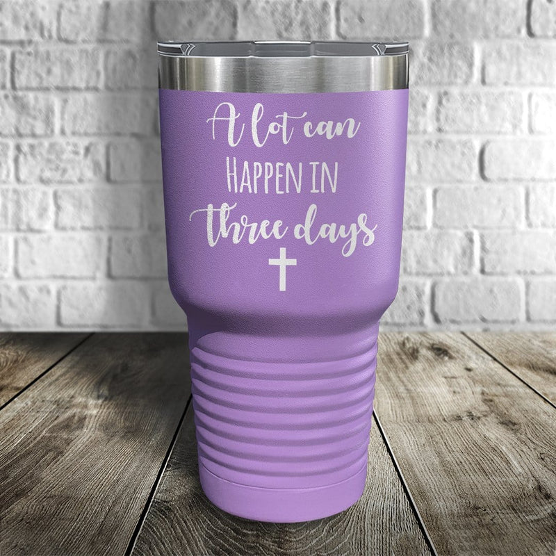 A Lot Can Happen in Three Days Color Printed Tumbler