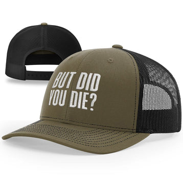 But Did You Die Hat