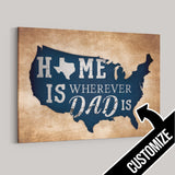 Home Is Wherever Dad Is Custom Personalized Canvas
