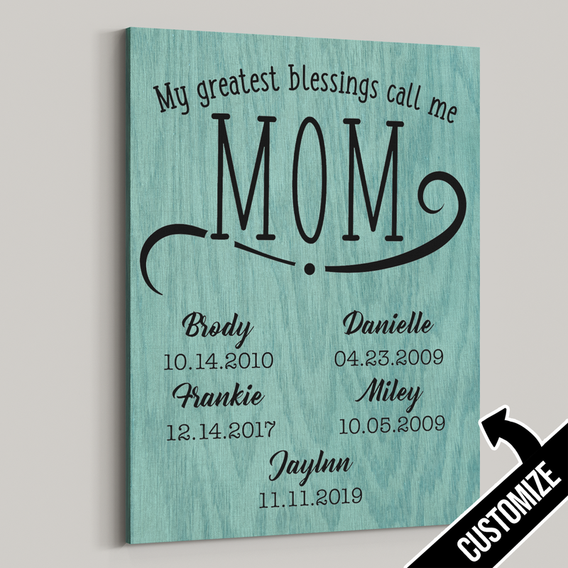 My Greatest Blessings Call Me Mom Rustic Grain Canvas - Patriot Republic