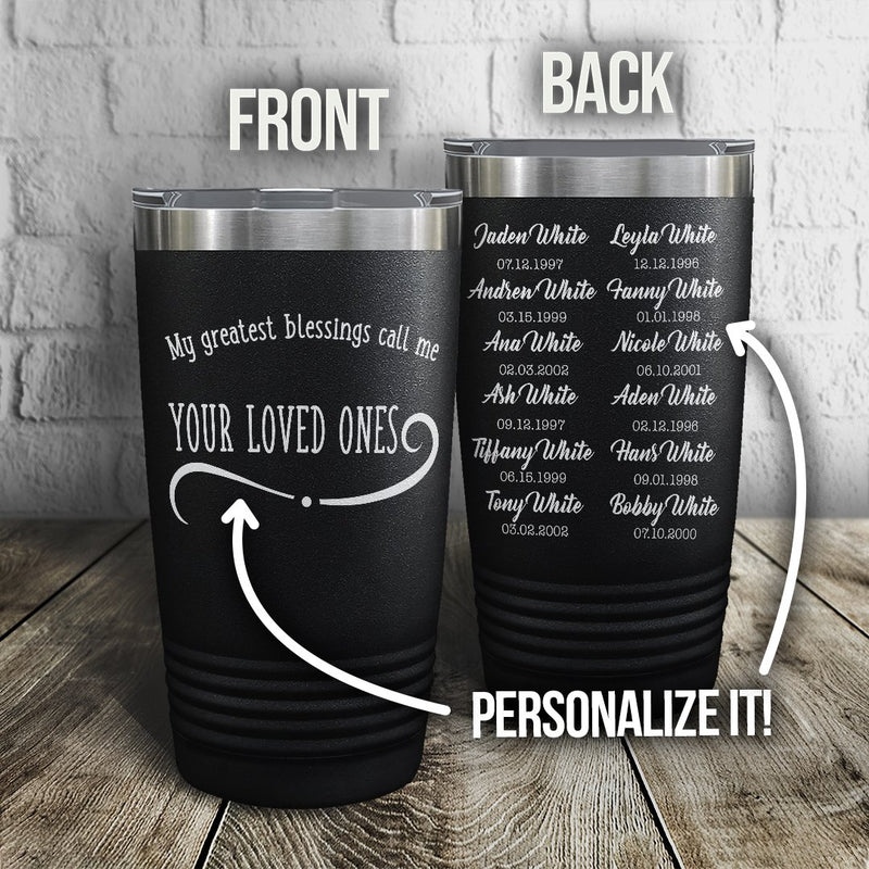 My Greatest Blessings Call Me Personalized Tumbler - Canvas Zone