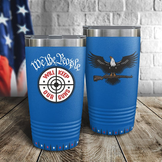 We The People Will Keep Our Guns Full Color Wrap Tumbler
