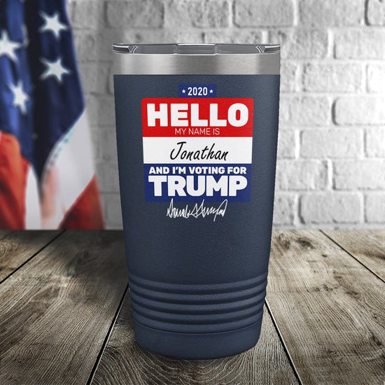 Hello I Voted For Trump Personalized Color Printed Tumbler