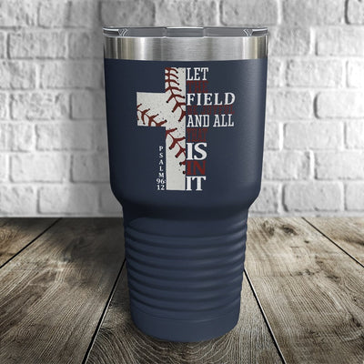 Let The Field Be Joyful Color Printed Tumbler