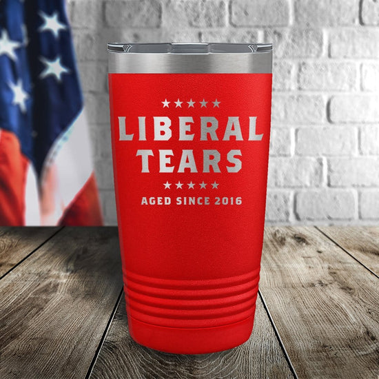 Liberal Tears Aged Since 2016 Laser Etched Tumbler