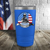 Freedom Is Not Free Color Printed Tumbler