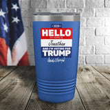 SALE! Hello I Voted For Trump Personalized Color Printed Tumbler