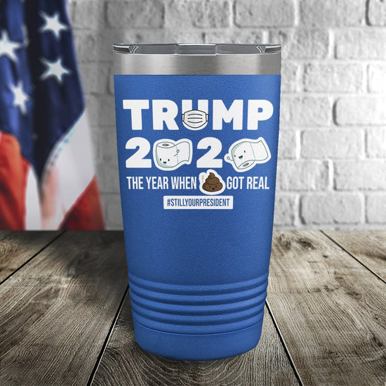 The Year When S*it Got Real Color Printed Tumbler