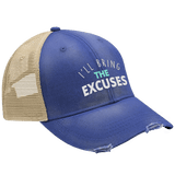 I'll Bring The Excuses Hat