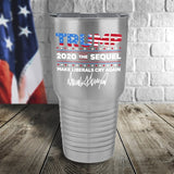 Trump 2020 The Sequel Signature Flag Stainless Steel 30oz Color Printed Tumbler