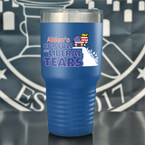 Cup Full of Liberal Tears Personalized Color Printed Tumbler