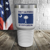 Don't California My State Color Printed Tumbler