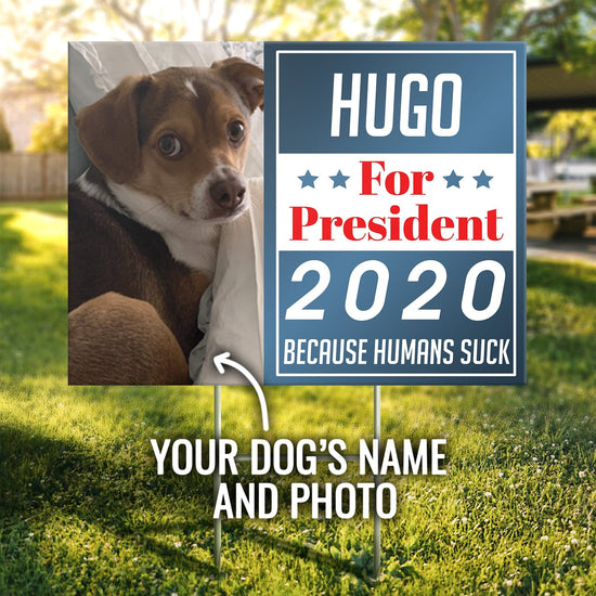 Personalized My Dog For President 2020 Yard Sign