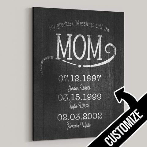 My Greatest Blessings Call Me Mom Rustic Premium Canvas