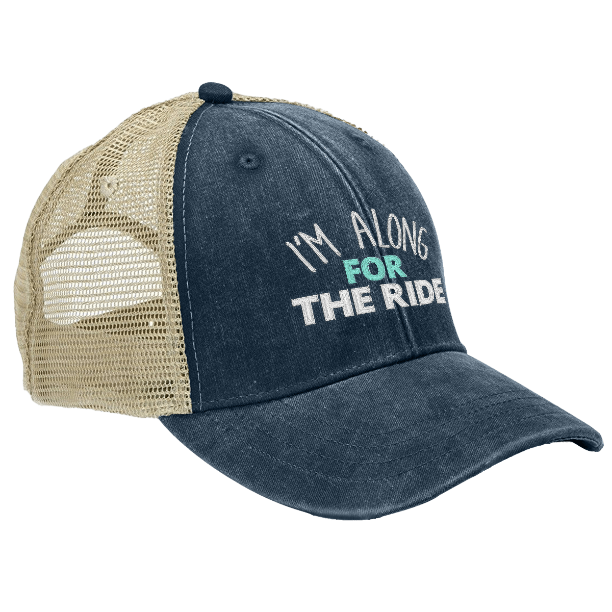 I'm Along For The Ride Hat