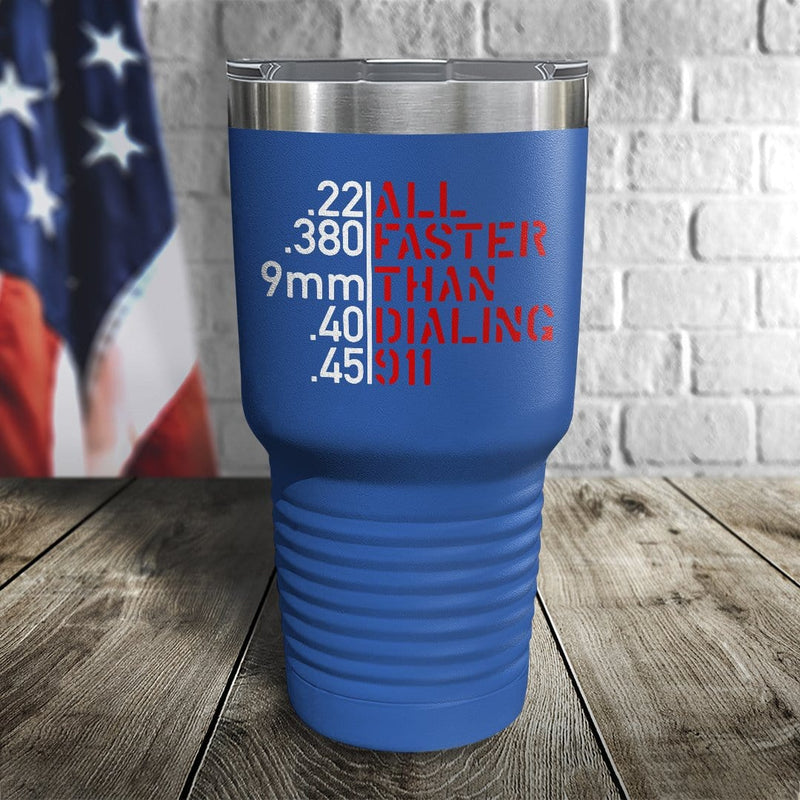 All Faster Than Dialing 911 Color Printed Tumbler