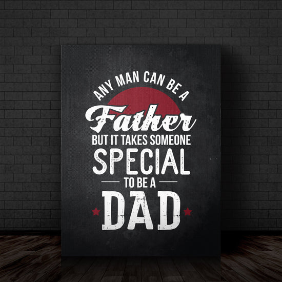 Any Man Can Be A Father Premium Canvas