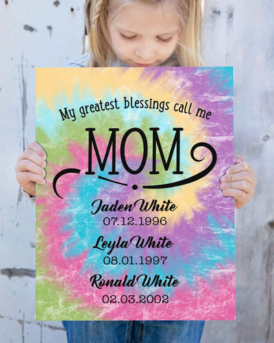 My Greatest Blessings Call Me Mom Tie Dye Canvas - Canvas Zone