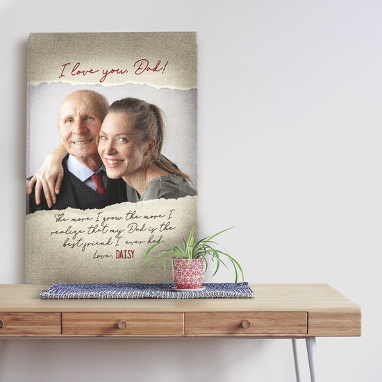 The More I Grow - Custom Photo Canvas - Gift for Dad