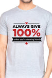Always Give 100% Unless (M) - Grey