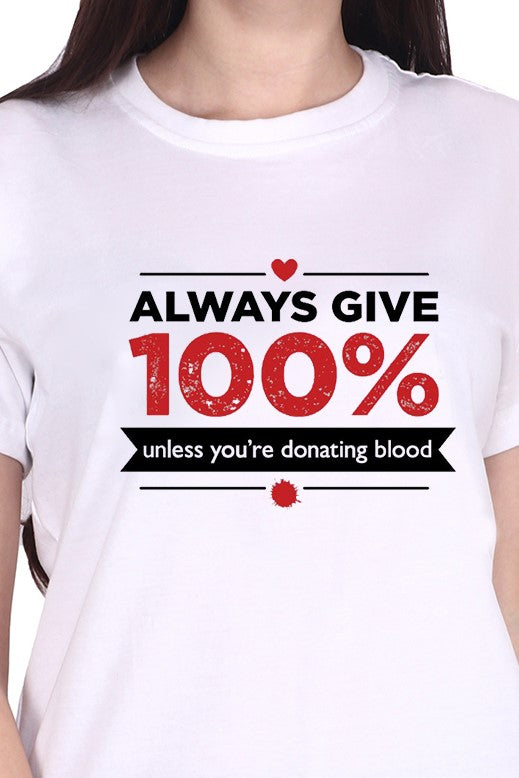 Always Give 100% Unless (F) - White