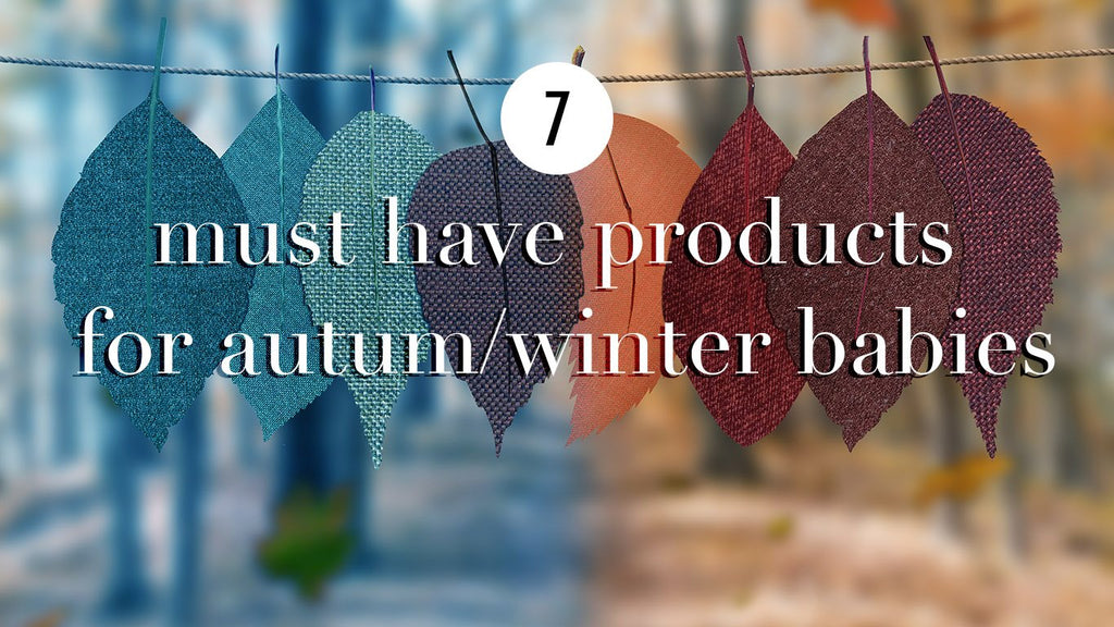 7 Must-Have Products for Autumn/Winter Babies and Mummies