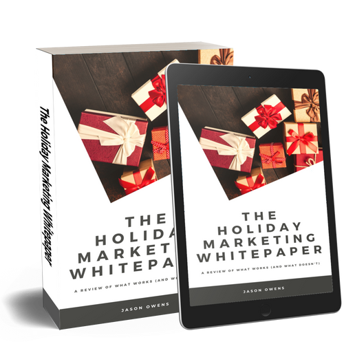 The Holiday Marketing Whitepaper: A Review of What Works (and What Doesn't) [Download]