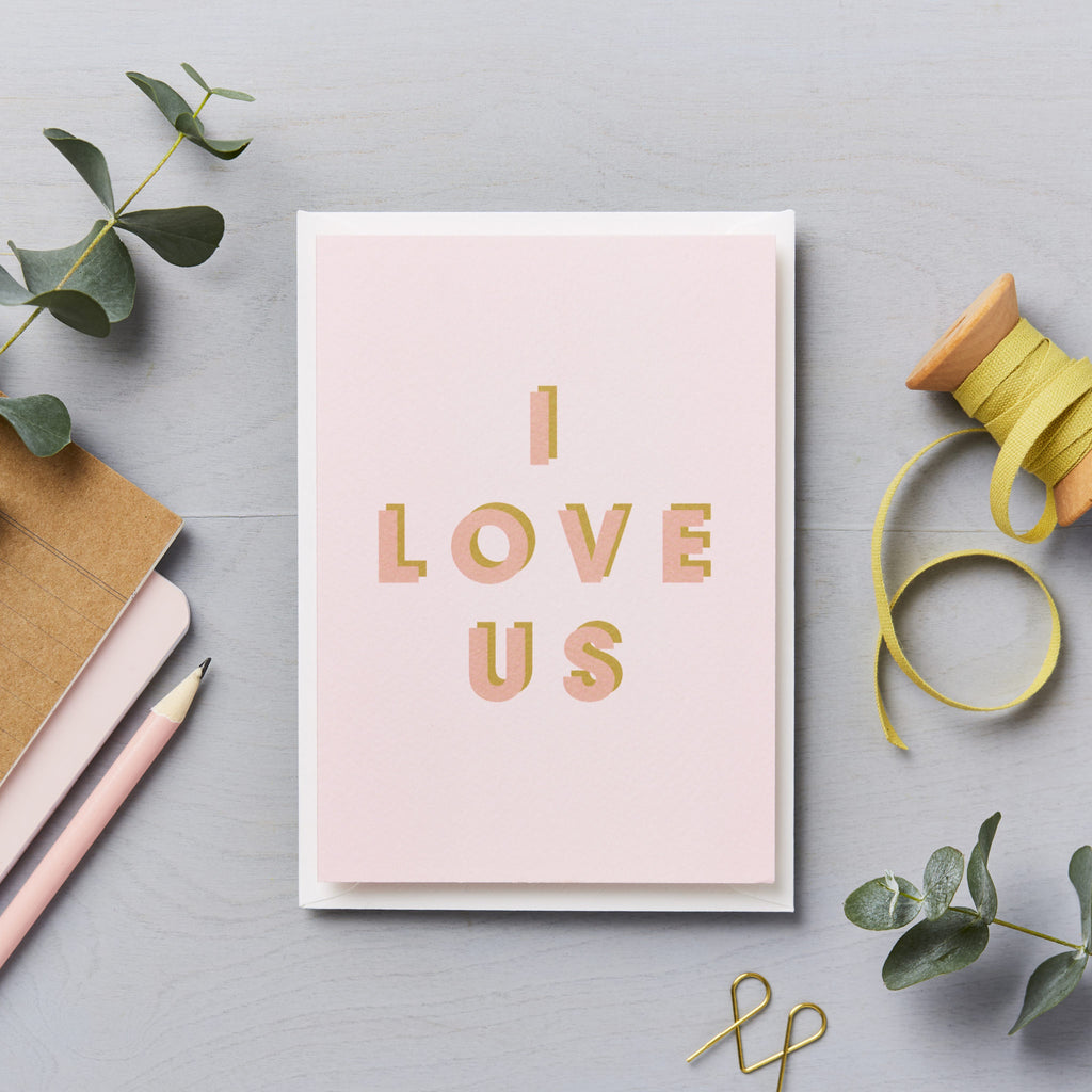 I Love Us Greeting Card