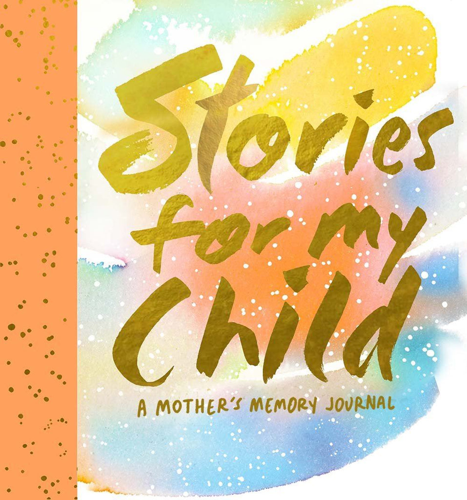 Stories For My Child: A Mothers Memory Journal