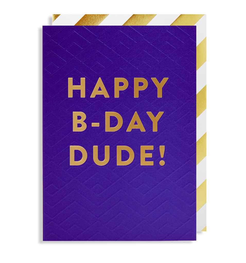 Happy B-Day Dude Greeting Card