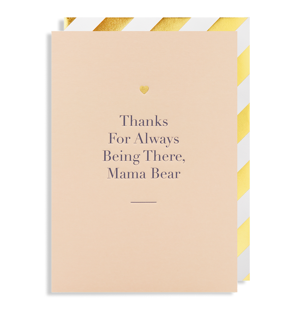 Thanks For Always Being There Mama Bear Greeting Card
