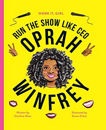 Work It Girl: Run The Show Like Oprah Winfrey