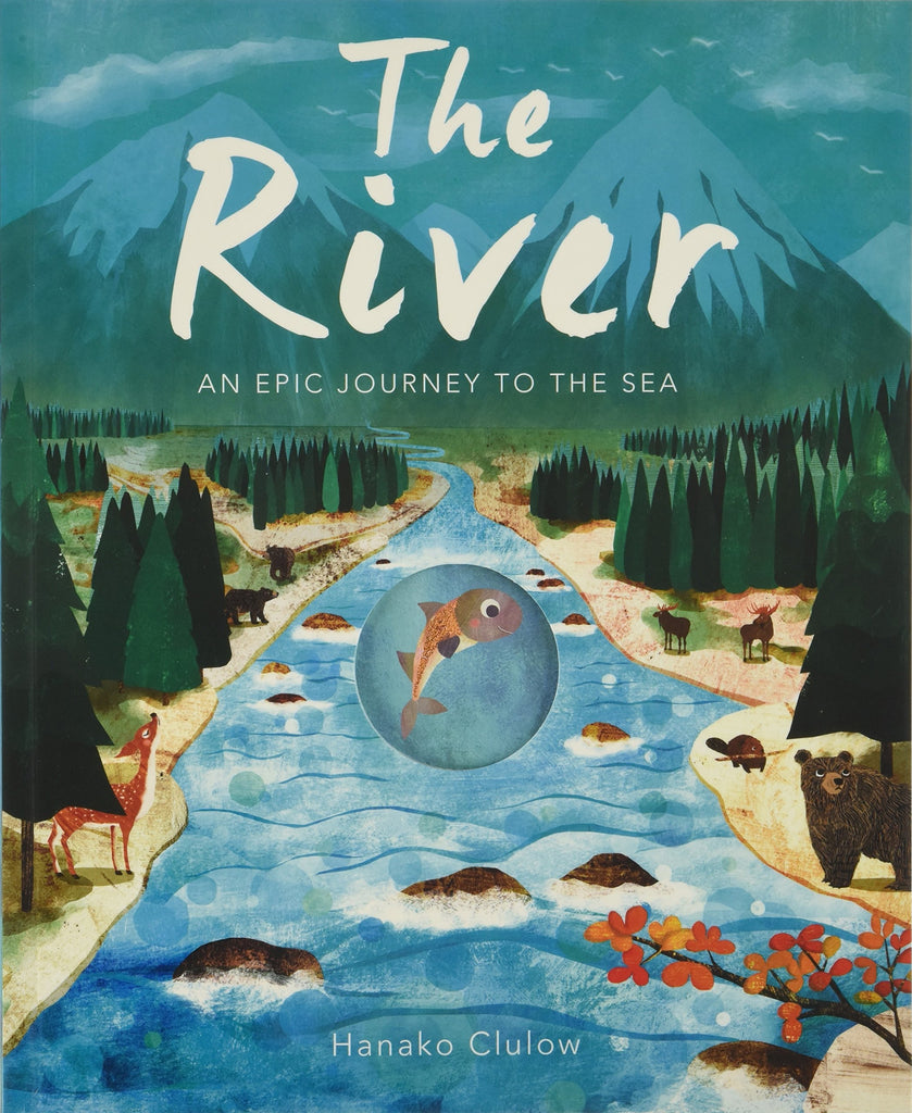 River: An Epic Journey To The Sea