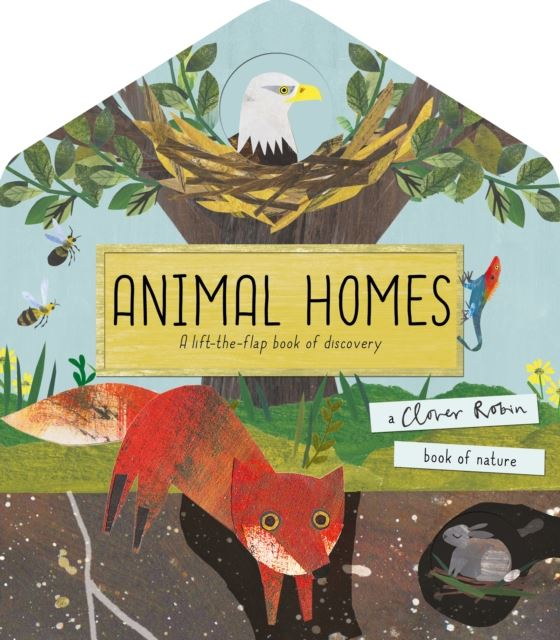 Animal Homes - Lift The Flap Book