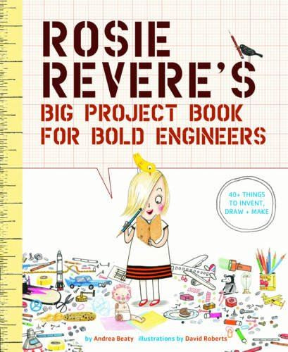 Rosie Reveres Big Project Book For Bold Engineers