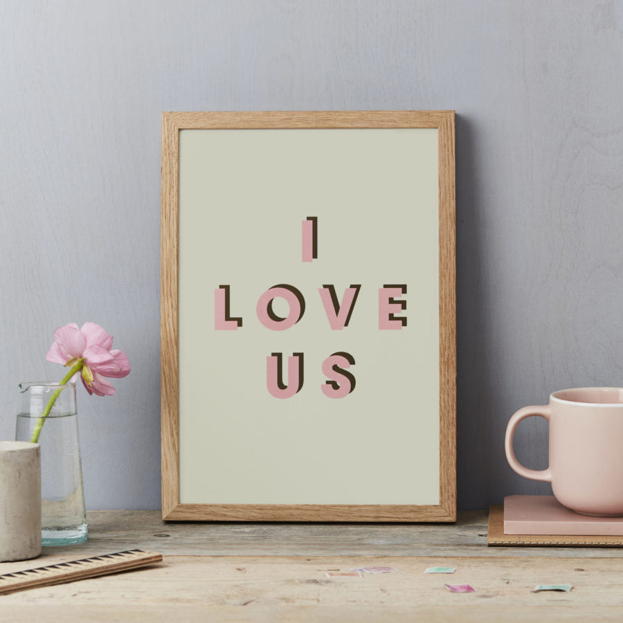 Lucy Says I do - I Love Us print