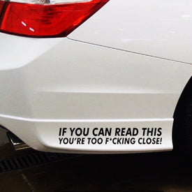 IF YOU CAN READ THIS YOU ARE TOO CLOSE Auto Decal rning Vinyl