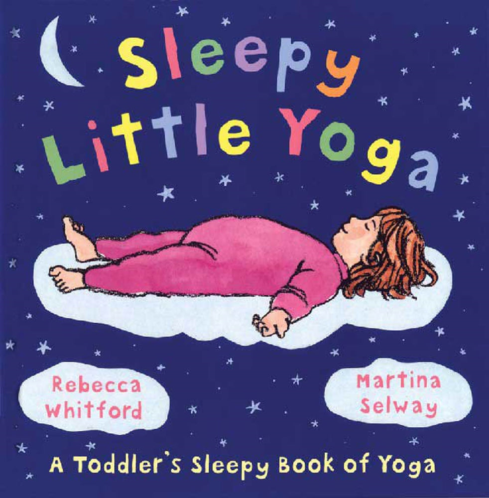 Sleepy Little Yoga by Rebecca Whitford