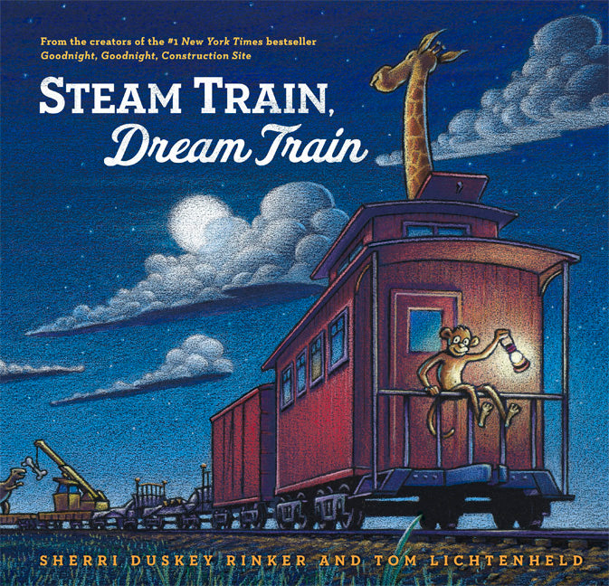 Steam Train, Dream Train by Sherri Dusket Rinker and Tom Lichtenheld