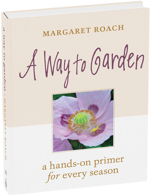 A Way to Garden by Margaret Roach