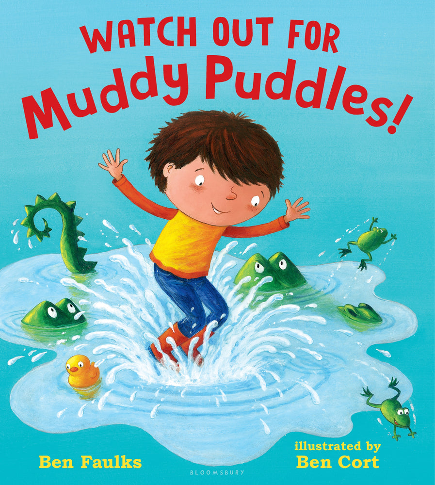 Watch Out For Muddy Puddles! by Ben Faulks