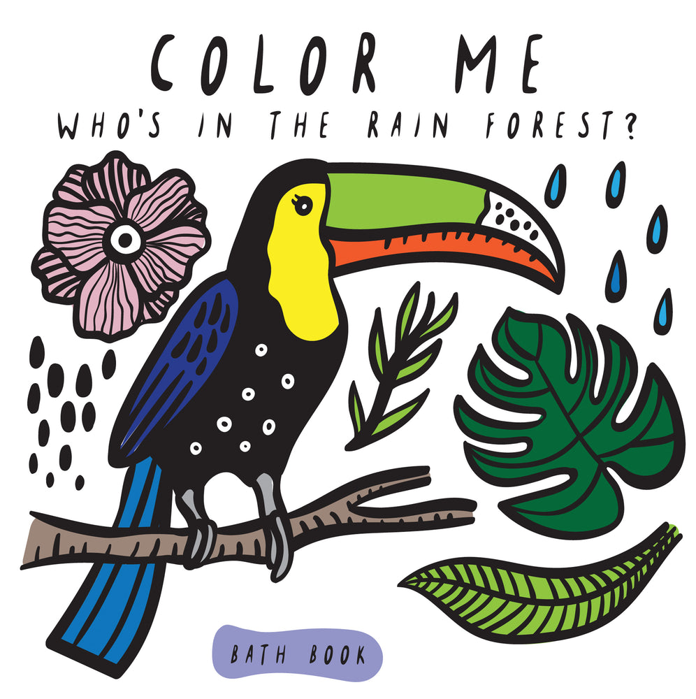 Color Me: Who's in the Rainforest?: Baby's First Bath Book