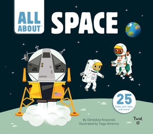 All About Space by Geraldine Krasinski, Illustrated by Tiago Americo