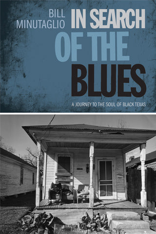 In Search of the Blues: Journey to the Soul of Black Texas