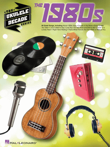 Ukulele Decade Series: 1980's