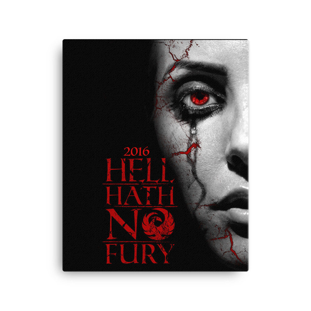 "2016 - ""Hell Hath No Fury"" Canvas"