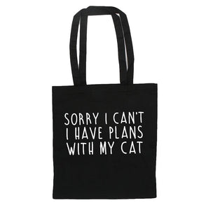 Sorry I Can't, I Have Plans With My Cat - Black Tote Bag